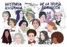 HISTORIA ILUSTRADA DE LA TEORIA FEMINISTA