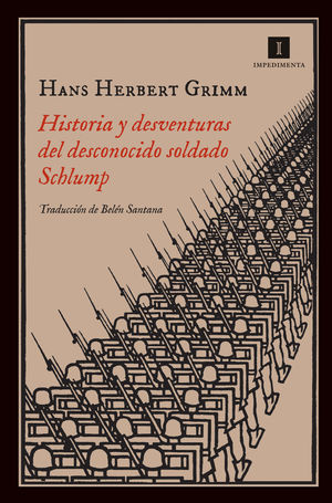 HISTORIA Y DESVENTURAS DEL DESCONOCIDO SOLDADO SCHLUMP