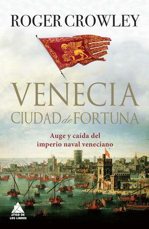 VENECIA. CIUDAD DE FORTUNA