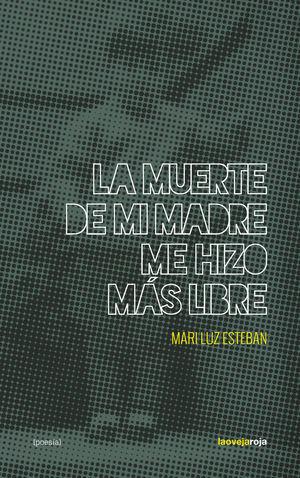 MUERTE DE MI MADRE ME HIZO MAS LIBRE,LA