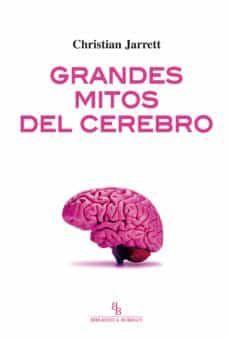 GRANDES MITOS DEL CEREBRO