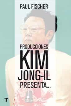 PRODUCCIONES KIM JONG-IL