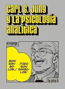 CARL JUNG Y LA PSICOLOGIA ANALITICA (MANGA)