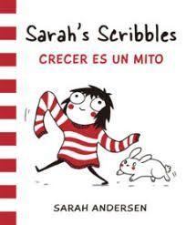 SARAH'S SCRIBBLES - CRECER ES UN MITO