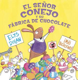 EL SEÑOR CONEJO Y SU FABRICA DE CHOCOLATE