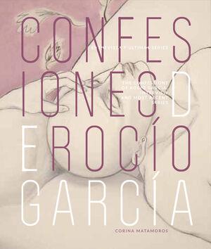 CONFESIONES DE ROCÍO GARCÍA / ROCÍO GARCÍA¿S CONFESSIONS