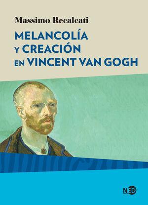 MELANCOLIA Y CREACION EN VICENT VAN GOGH
