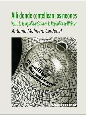 ALLÍ DONDE CENTELLEAN LOS NEONES, VOL. 1 WEIMAR