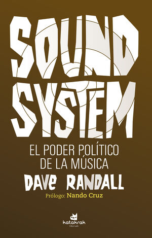 SOUND SYSTEM. EL PODER POLÍTICO DE LA MÚSICA