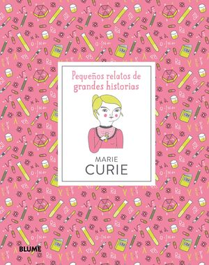 PEQUEÑOS RELATOS DE GRANDES HISTORIAS. MARIE CURIE
