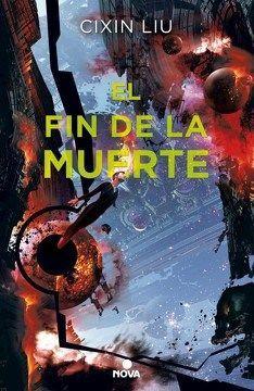 EL FIN DE LA MUERTE (TRILOGÍA DE LOS TRES CUERPOS 3)