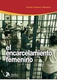 ENCARCELAMIENTO FEMENINO, EL