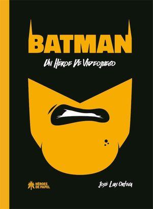 BATMAN UN HEROE DE VIDEOJUEGO