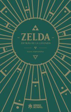 ZELDA. DETRAS DE LA LEYENDA