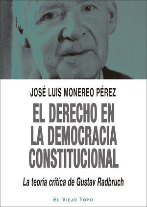 EL DERECHO EN LA DEMOCRACIA CONSTITUCIONAL