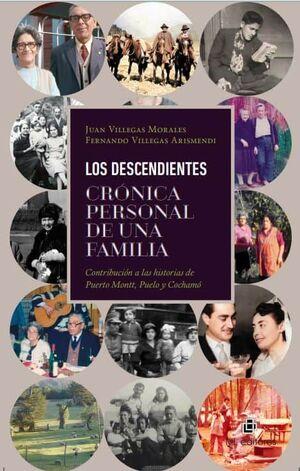 LOS DESCENDIENTES CRONICA PERSONAL DE UNA FAMILIA