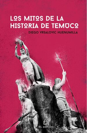 MITOS DE LA HISTORIA DE TEMUCO, LOS