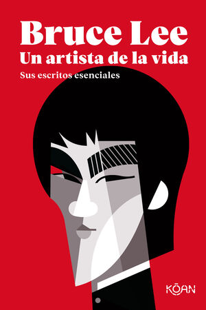 BRUCE LEE. UN ARTISTA DE LA VIDA
