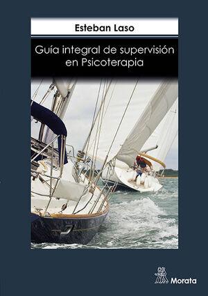 GUÍA INTEGRAL DE SUPERVISIÓN EN PSICOTERAPIA