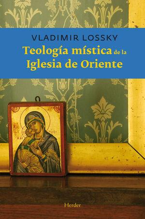 TEOLOGÍA MÍSTICA DE LA IGLESIA DE ORIENTE