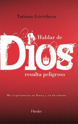 HABLAR DE DIOS RESULTA PELIGROSO