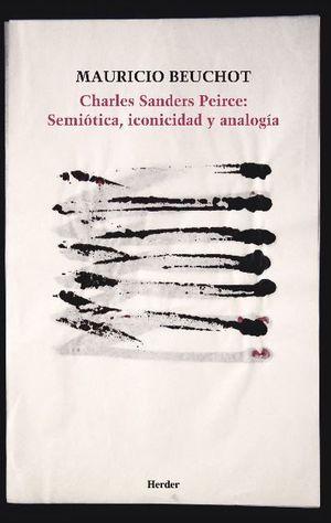CHARLES SANDERS PEIRCE: SEMIÓTICA, ICONICIDAD Y ANALOGÍA