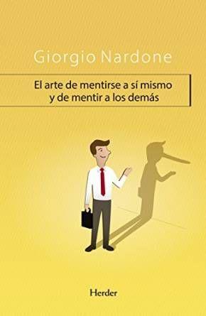 EL ARTE DE MENTIRSE A SÍ MISMO Y DE MENTIR A LOS DEMÁS