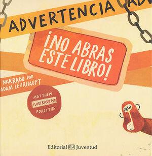 ADVERTENCIA: ¡NO ABRAS ESTE LIBRO!