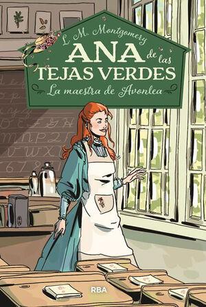 ANA DE LAS TEJAS VERDES 3. LA MAESTRA DE AVONLEA