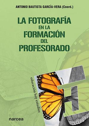 LA FOTOGRAFÍA EN LA FORMACIÓN DEL PROFESORADO