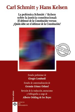 LA POLÉMICA SCHMITT/KELSEN SOBRE LA JUSTICIA CONSTITUCIONAL: