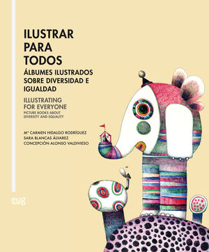 ILUSTRAR PARA TODOS = ILLUSTRATING FOR EVERYONE