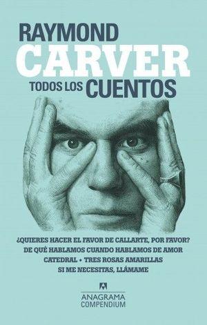 RAYMOND CARVER TODOS LOS CUENTOS