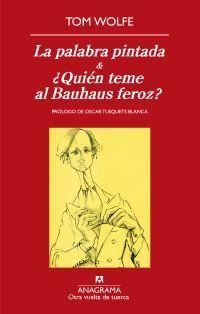 LA PALABRA PINTADA &¿QUIÉN TEME AL BAUHAUS FEROZ?