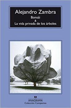 BONSAI Y LA VIDA PRIVADA DE LOS ARBOLES