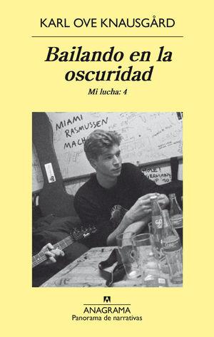 BAILANDO EN LA OSCURIDAD. MI LUCHA VOL.4