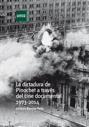 LA DICTADURA DE PINOCHET A TRAVÉS DEL CINE DOCUMENTAL 1973 - 2014