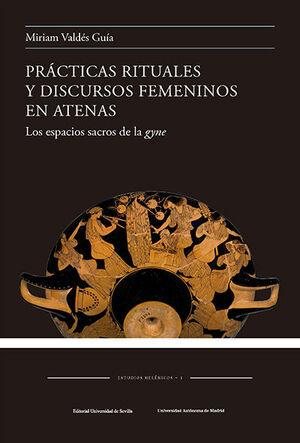 PRÁCTICAS RITUALES Y DISCURSOS FEMENINOS EN ATENAS