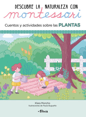 DESCUBRE LA NATURALEZA CON MONTESSORI. PLANTAS