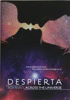 DESPIERTA, ACROSS THE UNIVERSE
