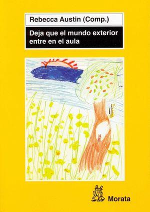 DEJA QUE EL MUNDO EXTERIOR ENTRE EN EL AULA