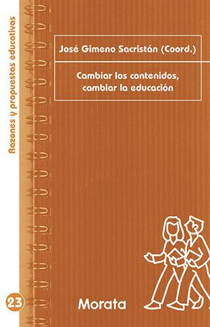 CAMBIAR LOS CONTENIDOS, CAMBIAR LA EDUCACIÓN