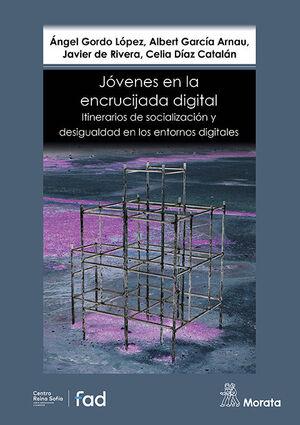 JÓVENES EN LA ENCRUCIJADA DIGITAL. ITINERARIOS DE SOCIALIZACIÓN Y DESIGUALDAD EN