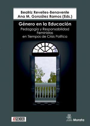 GÉNERO EN LA EDUCACIÓN. PEDAGOGÍA Y RESPONSABILIDAD FEMINISTAS EN TIEMPOS DE CRI