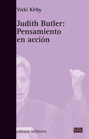 JUDITH BUTLER: PENSAMIENTO EN ACCIÓN