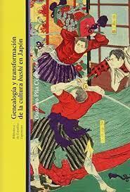 GENEALOGIA Y TRANSFORMACIÓN DE LA CULTURA BUSHI EN JAPON