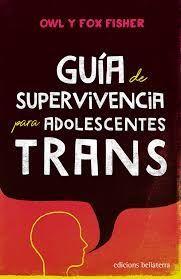 GUIA DE SUPERVIVENCIA PARA ADOLESCENTES TRANS