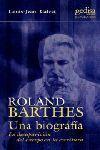ROLAND BARTHES. UNA BIOGRAFÍA