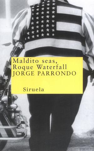 MALDITO SEAS, ROQUE WATERFALL