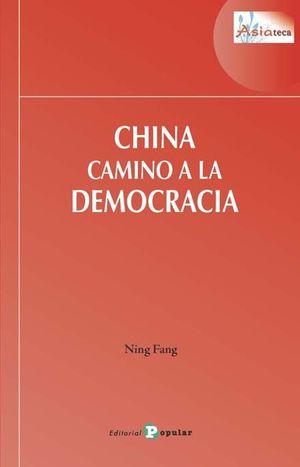 CHINA CAMINO A LA DEMOCRACIA